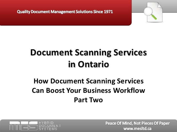 Document Scanning Services in Ontario:  How Document Scanning Services Can Boost Your Business Workflow Part Two