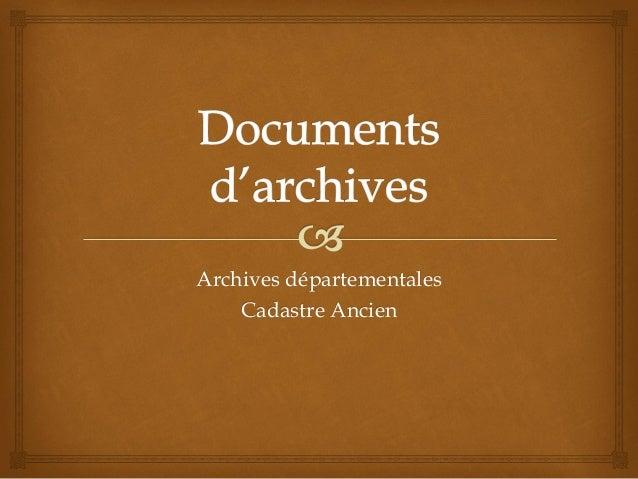 Archives départementales Cadastre Ancien