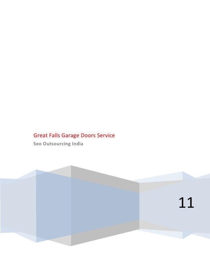 2011Great Falls Garage Doors ServiceSeo Outsourcing India<br />Don't panic over that broken garage door. We can help! All ...