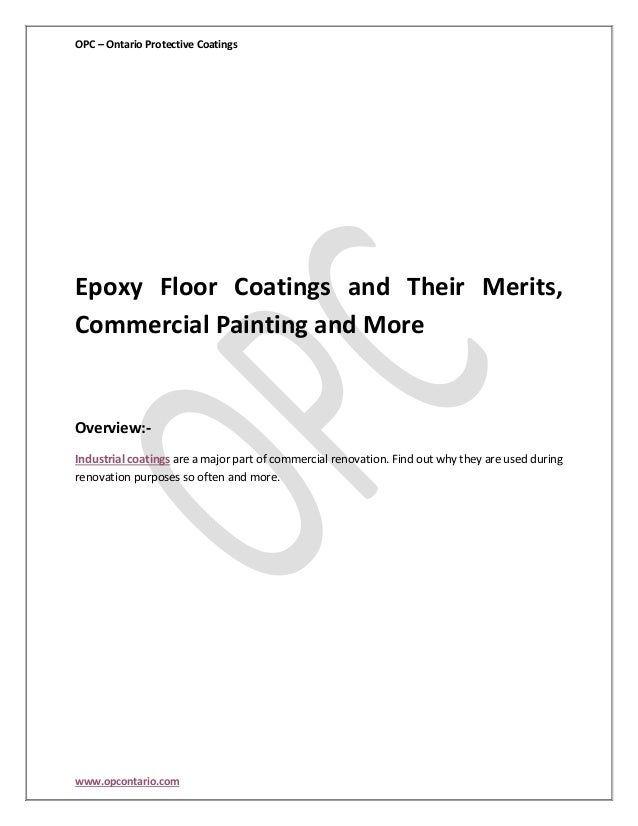 OPC – Ontario Protective Coatings  Epoxy Floor Coatings and Their Merits, Commercial Painting and More  Overview:Industria...