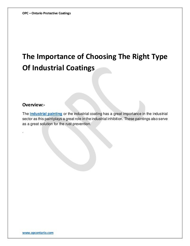 OPC – Ontario Protective Coatings  The Importance of Choosing The Right Type Of Industrial Coatings  Overview:The industri...