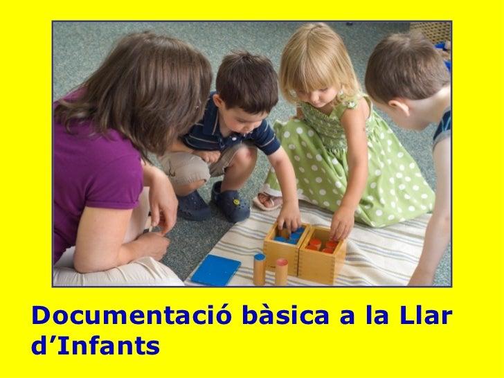 Documentació bàsica a la Llard'Infants