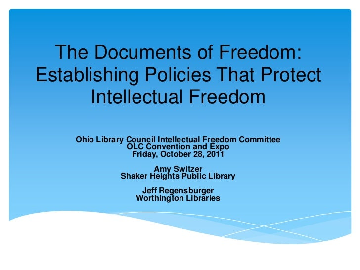 The Documents of Freedom:Establishing Policies That Protect      Intellectual Freedom    Ohio Library Council Intellectual...