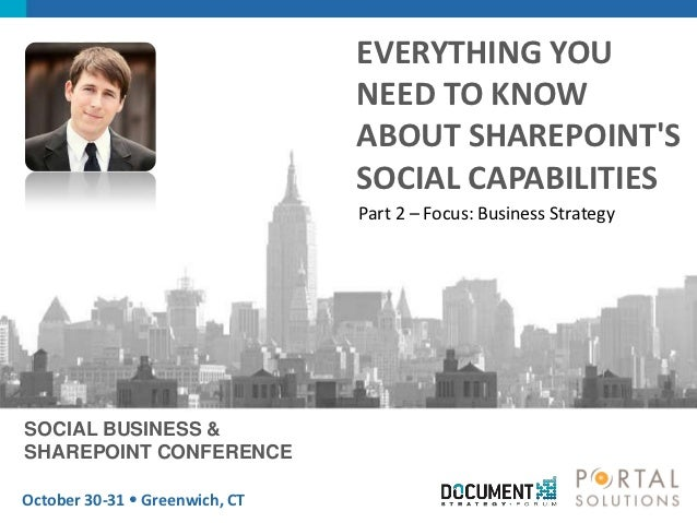 Part 2 - Everything You Need To Know About SharePoint Social Capabilities - Business Focus