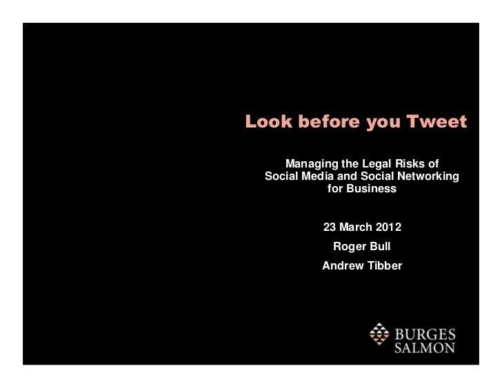 Look before you Tweet    Managing the Legal Risks of Social Media and Social Networking            for Business           ...