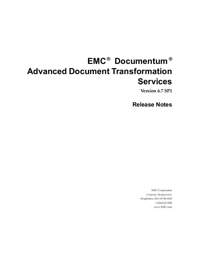 EMC ® Documentum ®Advanced Document Transformation                        Services                         Version 6.7 SP1...