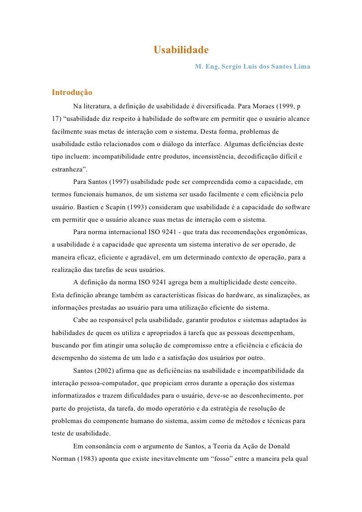 Usabilidade                                                  M. Eng. Sergio Luis dos Santos LimaIntrodução       Na litera...
