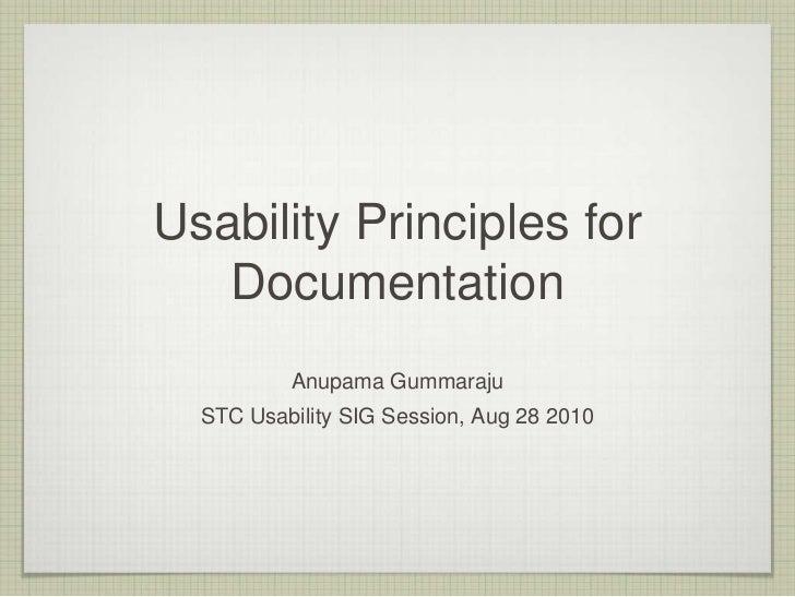Usability Principles for   Documentation          Anupama Gummaraju  STC Usability SIG Session, Aug 28 2010