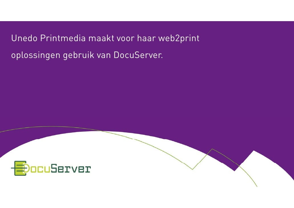 Unedo Printmedia maakt voor haar web2print oplossingen gebruik van DocuServer.