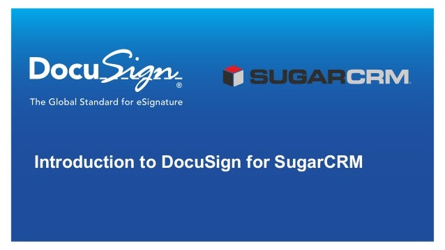 Introduction to DocuSign for SugarCRM