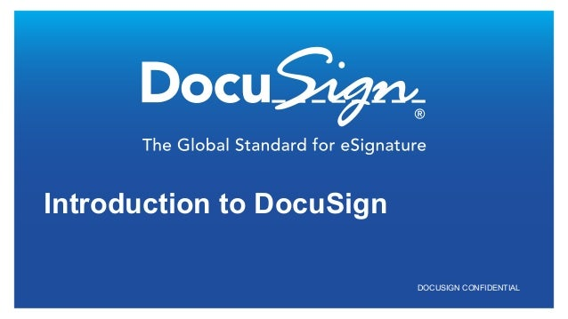 DOCUSIGN CONFIDENTIALIntroduction to DocuSign