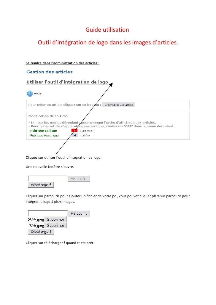 Guide utilisation         Outil d'intégration de logo dans les images d'articles.   Se rendre dans l'administration des ar...