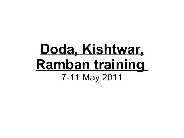 Doda, Kishtwar, Ramban training  7-11 May 2011