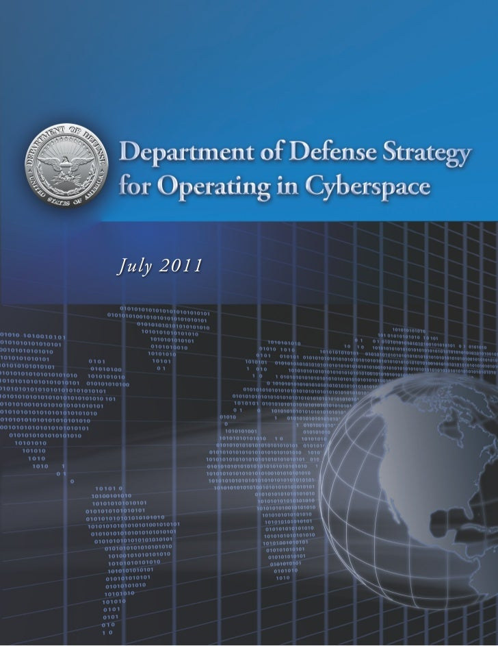 DEPARTMENT OF DEFENSE STRATEGY  FOR OPERATING IN CYBERSPACE           JULY 2011