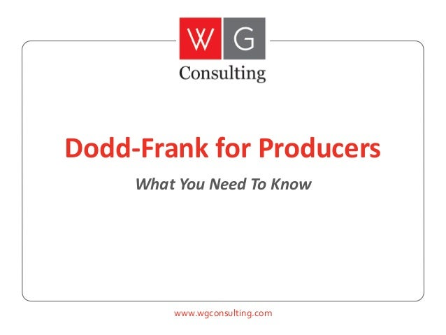 Dodd-Frank for Producers What You Need To Know  www.wgconsulting.com
