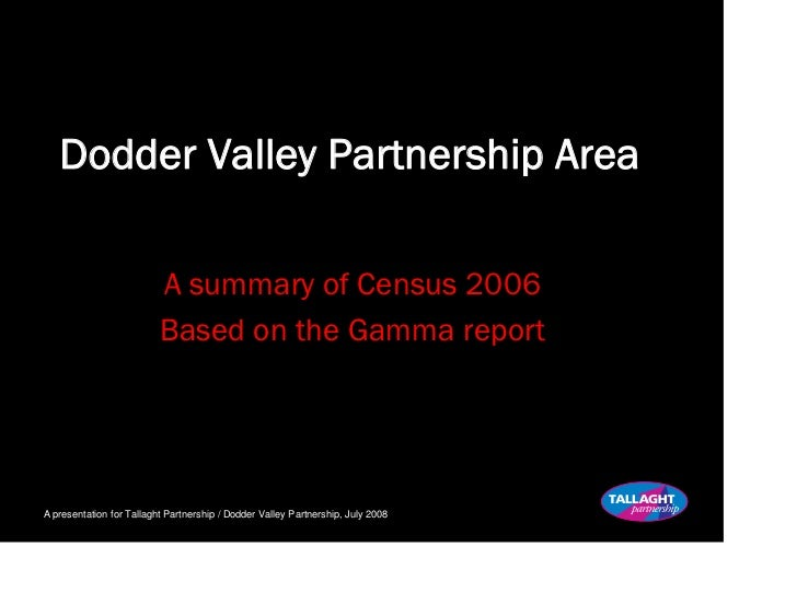 Dodder Valley Partnership Area                            A summary of Census 2006                           Based on the ...