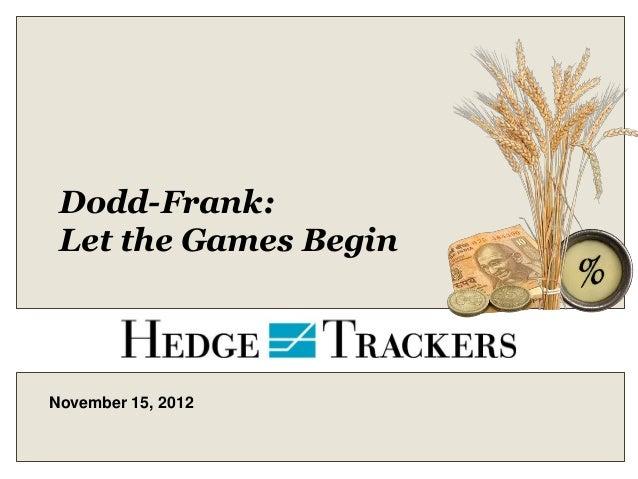 Dodd-Frank: Let the Games BeginNovember 15, 2012
