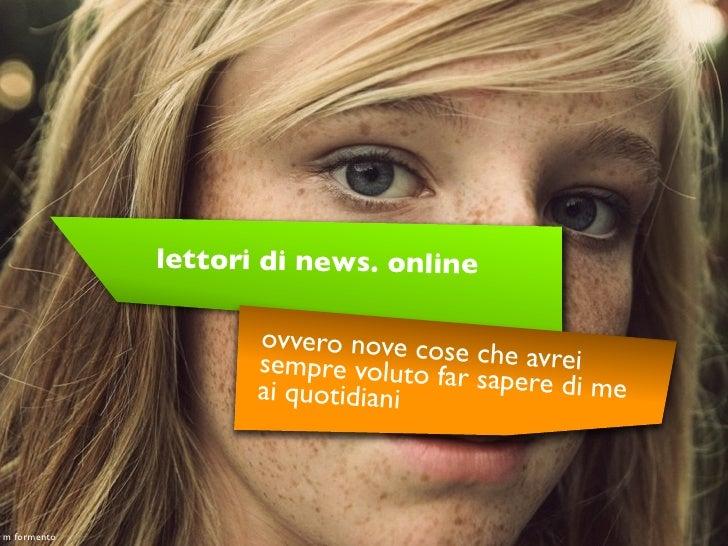 lettori di news. online                      ovvero nove cose                     sempre voluto far che avrei             ...