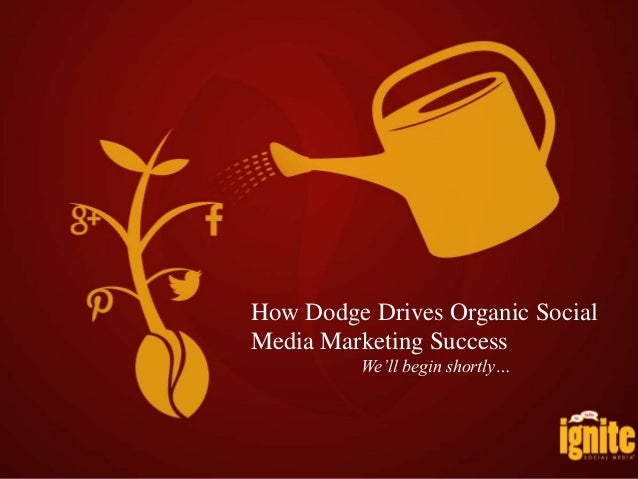 How Dodge Drives Organic Social Media Marketing Success We'll begin shortly…