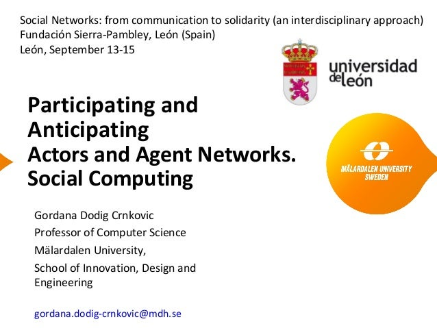 Gordana Dodig-Crnkovic: Participating and Anticipating. Actors and Agents Networks. Social Networks
