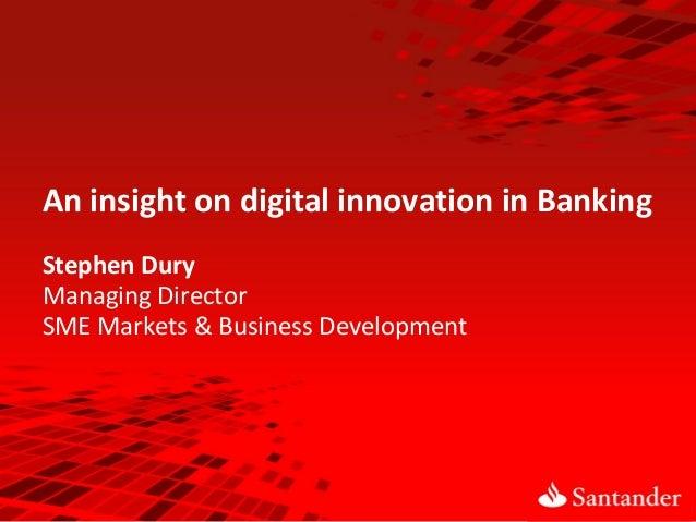 LDD Southern Summit 2013 - Santander - An insight on digital innovation in banking