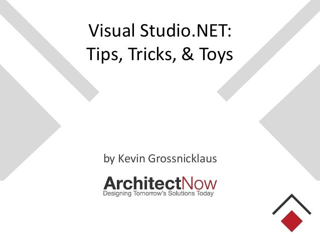 Visual Studio.NET: Tips, Tricks, & Toys  by Kevin Grossnicklaus