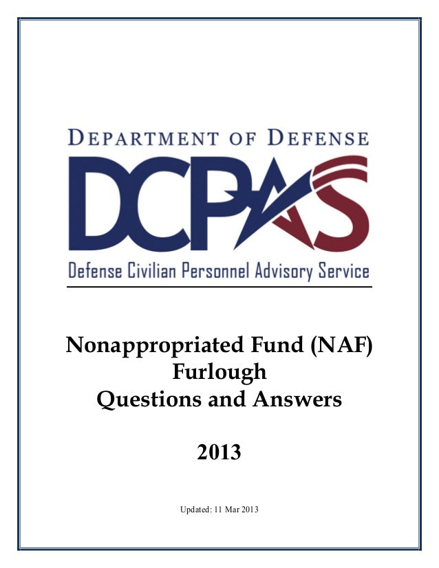Nonappropriated Fund (NAF)        Furlough  Questions and Answers             2013         Updated: 11 Mar 2013