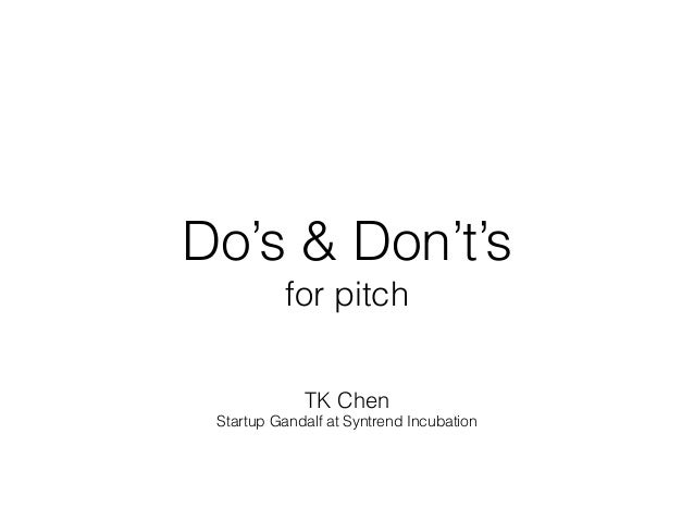 Do's & Don't's for pitch TK Chen Startup Gandalf at Syntrend Incubation