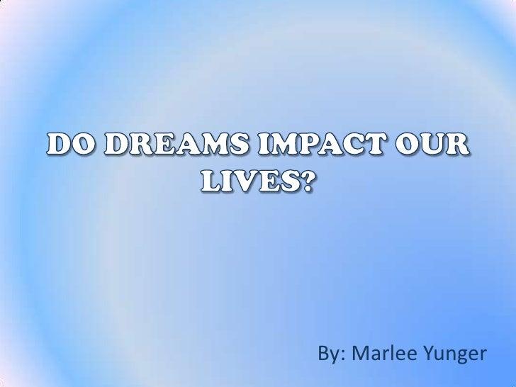 Do Dreams Impact Our Lives
