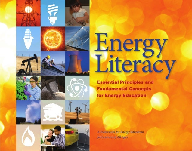 Energy LiteracyEssential Principles and Fundamental Concepts for Energy Education A Framework for Energy Education for Lea...