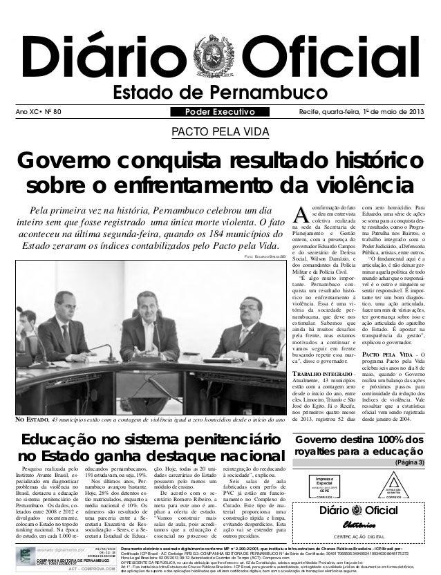 Diário OficialEstado de PernambucoPoder Executivo Recife, quarta-feira, 10de maio de 2013Ano XC• N080Governo conquista res...