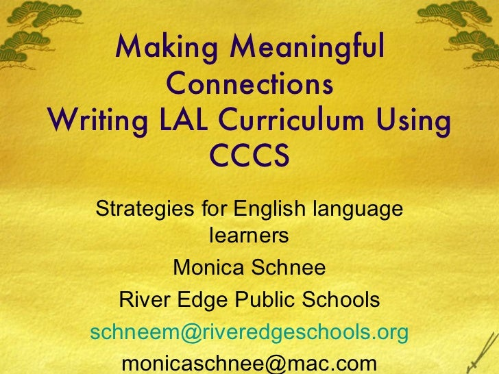 Making Meaningful         ConnectionsWriting LAL Curriculum Using           CCCS  Strategies for English language         ...