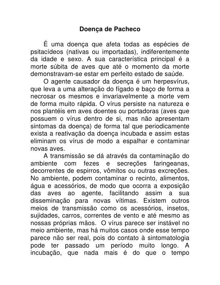 Doença de Pacheco       É uma doença que afeta todas as espécies de psitacídeos (nativas ou importadas), indiferentemente ...