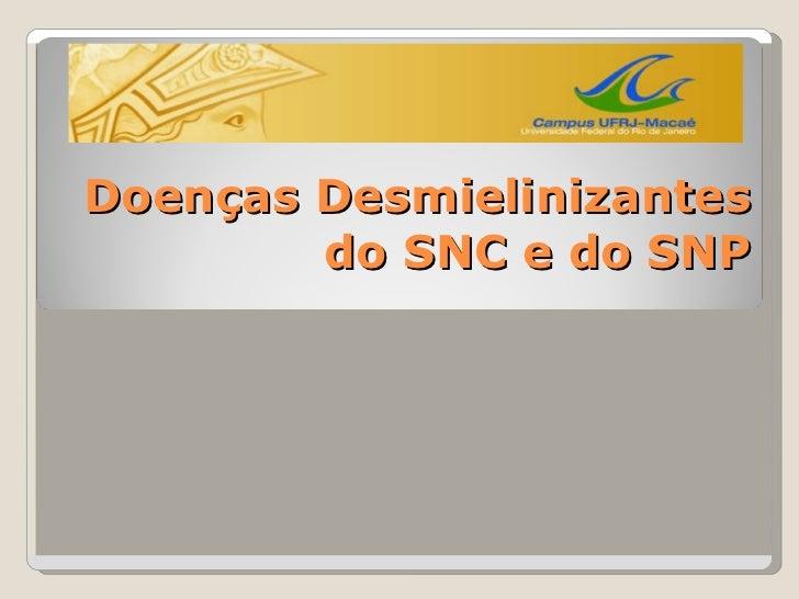 Doenças Desmielinizantes do SNC e do SNP