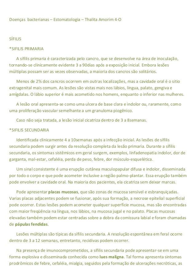 Doenças bacterianas – Estomatologia – Thalita Amorim 4-O SÍFILIS *SIFILIS PRIMARIA A sífilis primaria é caracterizada pelo...