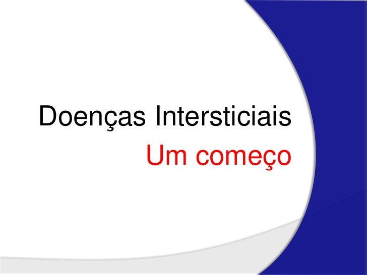 Doenças Intersticiais<br />Um começo<br />