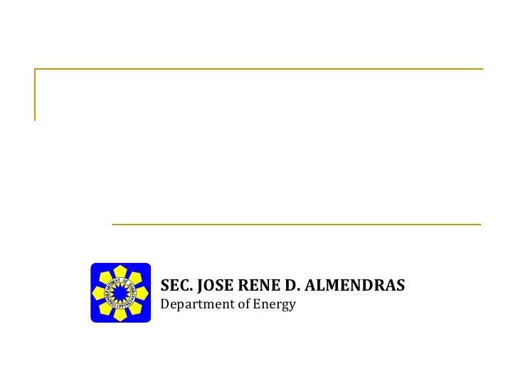 SEC. JOSE RENE D. ALMENDRASDepartment of Energy
