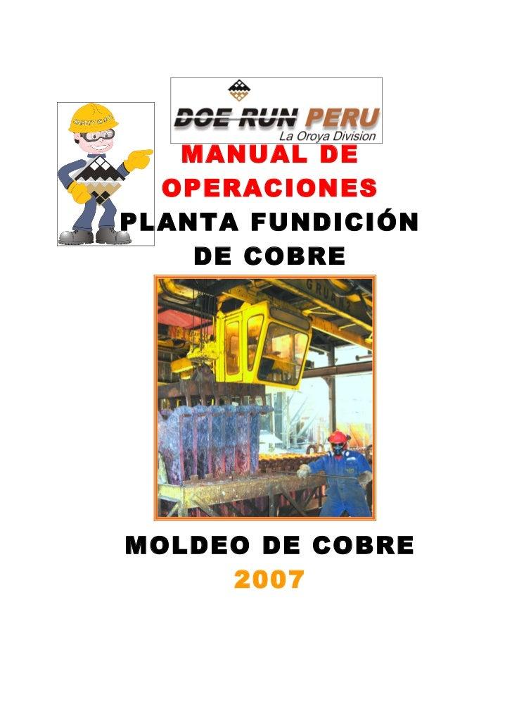 MANUAL DE   OPERACIONES PLANTA FUNDICIÓN     DE COBRE     MOLDEO DE COBRE      2007