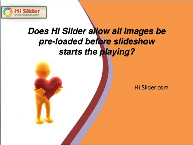 Does Hi Slider allow all images be pre-loaded before slideshow will start the playing?