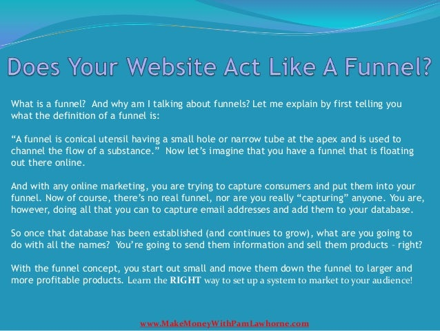 Does Your Website Act Like A Funnel?