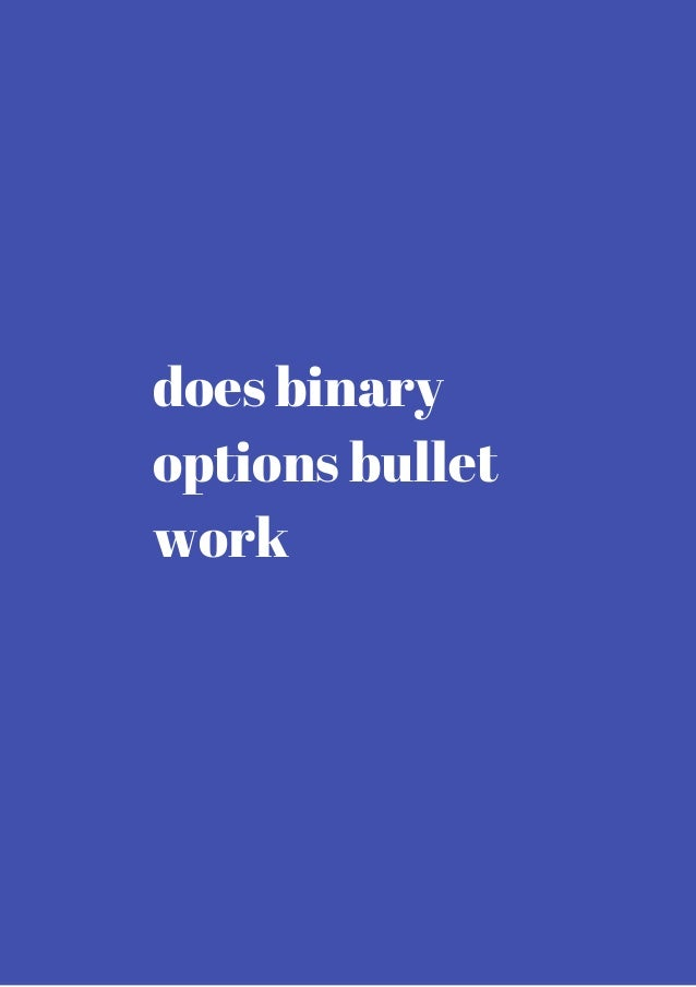 Review binary options bullet