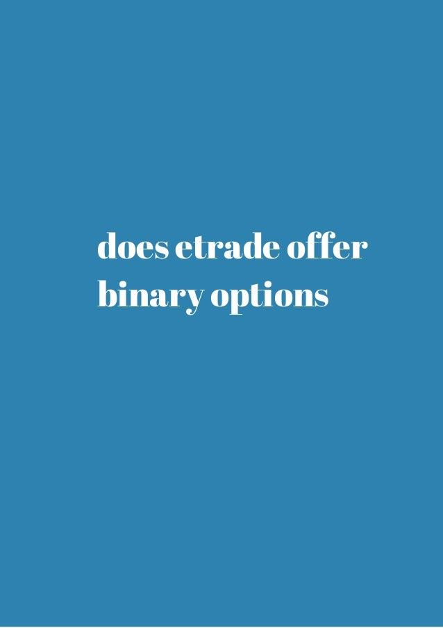 Can you trade binary options on etrade