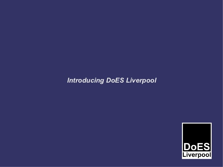 Introducing DoES Liverpool