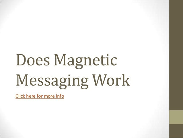 Does MagneticMessaging WorkClick here for more info