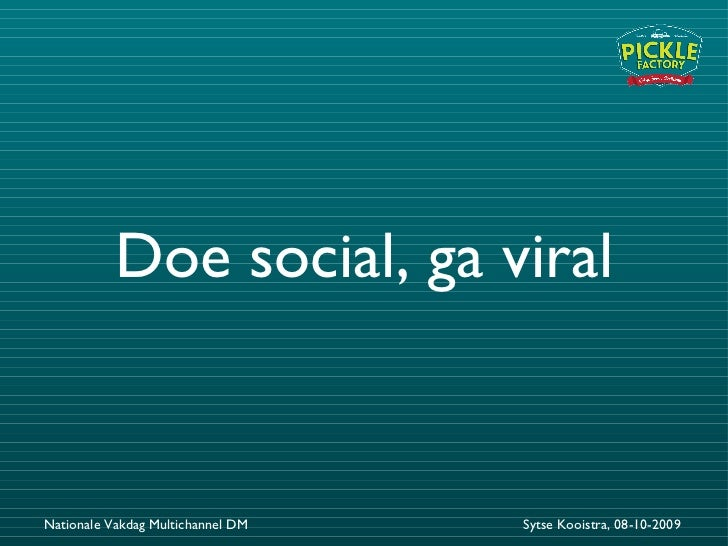 Doe social, ga viral Nationale Vakdag Multichannel DM Sytse Kooistra, 08-10-2009