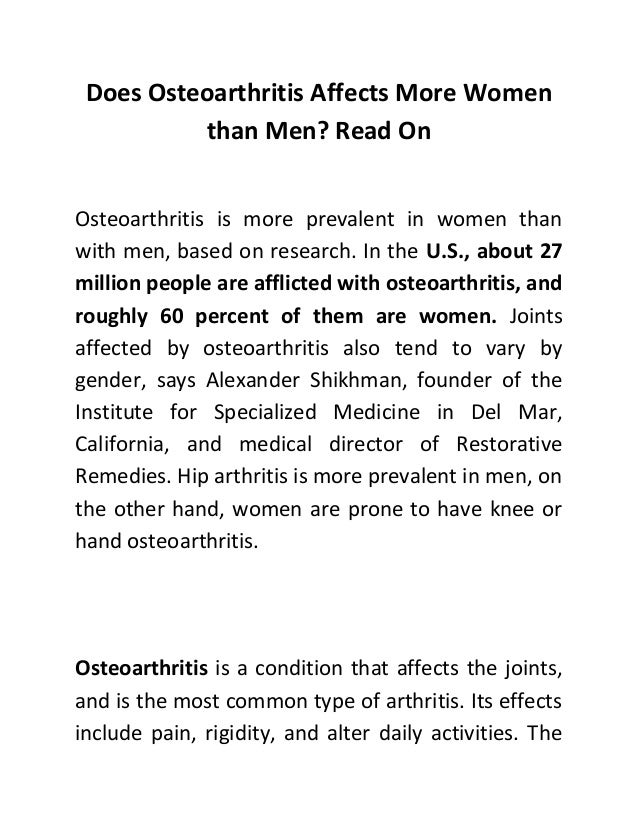 Does Osteoarthritis Affects More Women          than Men? Read OnOsteoarthritis is more prevalent in women thanwith men, b...