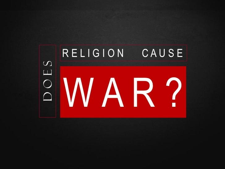 does religion cause wars History simply does not support the hypothesis that religion is the major cause of conflict  (lurie, rabbi a) various theologies and differing views on them are only small portions of the factors of conflict.