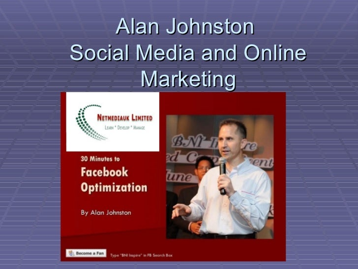 Alan Johnston  Social Media and Online Marketing