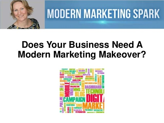 Does your business need a modern marketing makeover