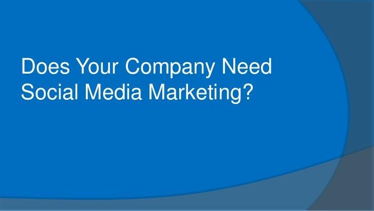 Does Your Company NeedSocial Media Marketing?